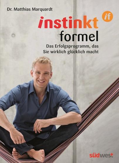 "Cover ""instinkt formel"" (c) Dr. Matthias Marquardt"